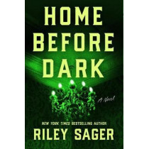 Home Before Dark by Riley Sager, 9781524745172
