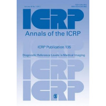 ICRP Publication 135: Diagnostic Reference Levels in Medical Imaging by ICRP, 9781526434982