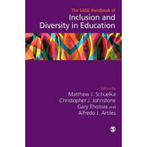 The SAGE Handbook of Inclusion and Diversity in Education by Matthew J. Schuelka, 9781526435552