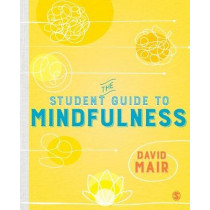 The Student Guide to Mindfulness by David Mair, 9781526463234