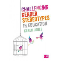Challenging Gender Stereotypes in Education by Karen Jones, 9781526494542