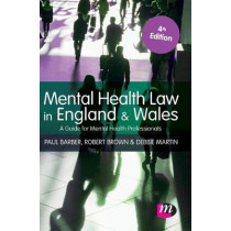 Mental Health Law in England and Wales: A Guide for Mental Health Professionals by Paul Barber, 9781526494993