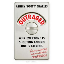 Outraged by Ashley 'Dotty' Charles, 9781526605030