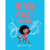 Meesha Makes Friends: A Big Bright Feelings Book by Tom Percival, 9781526612953
