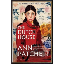 The Dutch House: The Sunday Times bestseller and a 'Book of the Year' 2019 by Ann Patchett, 9781526614971