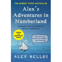 Alex's Adventures in Numberland: Tenth Anniversary Edition by Alex Bellos, 9781526623997