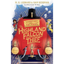 The Highland Falcon Thief by M. G. Leonard, 9781529013061