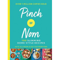 Pinch of Nom: 100 Slimming, Home-style Recipes by Kay Featherstone, 9781529014068