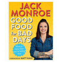 Good Food for Bad Days: Self Care Suppers and Other Recipes by Jack Monroe, 9781529028188