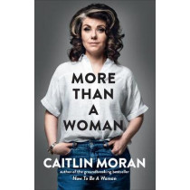 More Than a Woman by Caitlin Moran, 9781529102758