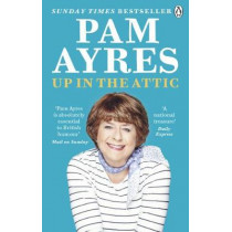 Up in the Attic by Pam Ayres, 9781529104943