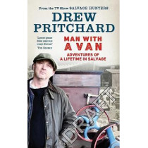 Man with a Van: Adventures of a Lifetime in Salvage by Drew Pritchard, 9781529106732
