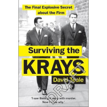 Surviving the Krays: The Final Explosive Secret about the Krays by David Teale, 9781529106893