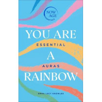 You Are A Rainbow Of Possibilities: Essential Auras by Emma Lucy Knowles, 9781529107272