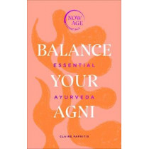 Relight Your Agni: Essential Ayurveda by Claire Paphitis, 9781529107296