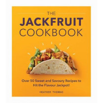 The Jackfruit Cookbook: 60 sweet and savoury recipes to hit the flavour jackpot! by Heather Thomas, 9781529107388