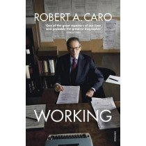 Working: Researching, Interviewing, Writing by Caro, Robert A, 9781529112030