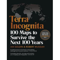 Terra Incognita: 100 Maps to Survive the Next 100 Years by Ian Goldin, 9781529124194