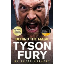 Behind the Mask: My Autobiography by Tyson Fury, 9781529124866