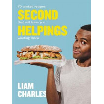 Liam Charles Second Helpings: 70 wicked recipes that will leave you wanting more by Liam Charles, 9781529303636