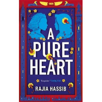 A Pure Heart by Rajia Hassib, 9781529317367