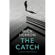 The Catch: A Slough House Novella 2 by Mick Herron, 9781529331677