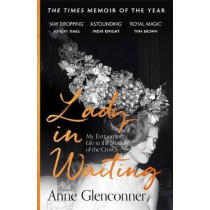 Lady in Waiting: The perfect gift for Mum on Mother's Day by Anne Glenconner, 9781529359107