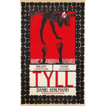 Tyll: Longlisted for the International Booker Prize 2020 by Daniel Kehlmann, 9781529403657