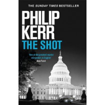 The Shot by Philip Kerr, 9781529404166