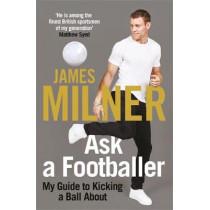 Ask A Footballer by James Milner, 9781529404968