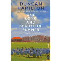 One Long and Beautiful Summer: A Short Elegy For Red-Ball Cricket by Duncan Hamilton, 9781529408379