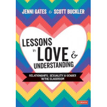 Lessons in Love and Understanding: Relationships, Sexuality and Gender in the Classroom by Jenni Gates, 9781529708943