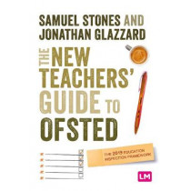 The New Teacher's Guide to OFSTED: The 2019 Education Inspection Framework by Samuel Stones, 9781529712094