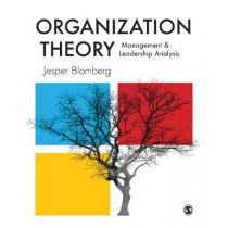 Organization Theory: Management and Leadership Analysis by Jesper Blomberg, 9781529713138