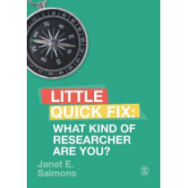 What Kind of Researcher Are You?: Little Quick Fix by Janet E. Salmons, 9781529735918