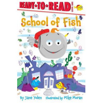 School of Fish: Ready-to-Read Level 1 by Jane Yolen, 9781534438880