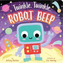 Twinkle, Twinkle, Robot Beep by Jeffrey Burton, 9781534460096