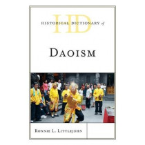 Historical Dictionary of Daoism by Ronnie L. Littlejohn, 9781538122730