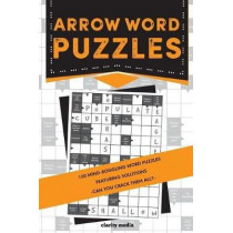 Arrow Word Puzzles: 100 puzzles with solutions by Clarity Media, 9781540641465