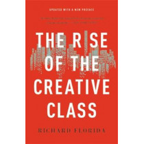The Rise of the Creative Class by Richard Florida, 9781541617742