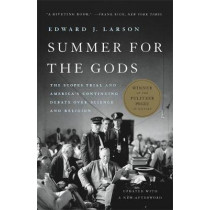 Summer for the Gods: The Scopes Trial and America's Continuing Debate Over Science and Religion by Edward J. Larson, 9781541646032