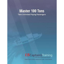 Master 100 Tons: Take Unlimited Paying Passengers by Bryan Smith, 9781543968293