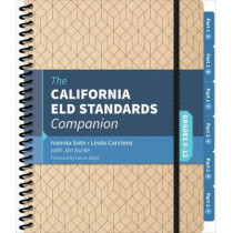 The California ELD Standards Companion, Grades 9-12 by Ivannia Soto, 9781544301389
