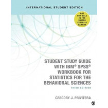 Student Study Guide With IBM (R) SPSS (R) Workbook for Statistics for the Behavioral Sciences by Gregory J. Privitera, 9781544305998