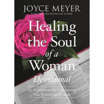 Healing the Soul of a Woman Devotional (Devotional): 90 Inspirations for Overcoming Your Emotional Wounds by Joyce Meyer, 9781546039068