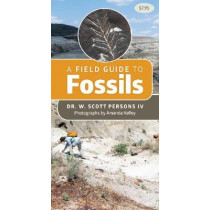 A Field Guide to Fossils by W Scott Persons, 9781550179101