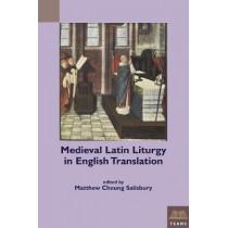 Medieval Latin Liturgy in English Translation by Matthew Cheung Salisbury, 9781580442695