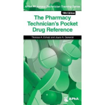 The Pharmacy Technician's Pocket Drug Reference by Theresa A. Echaiz, 9781582123042