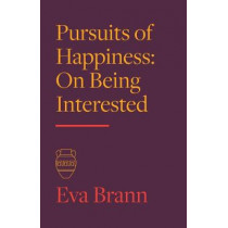 Pursuits of Happiness: On Being Interested by Eva Brann, 9781589881471