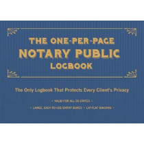 The One-per-page Notary Public Logbook: The Only Logbook that Protects Every Client's Privacy by Editors of Ulysses Press, 9781612439365
